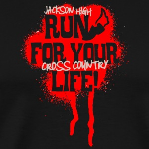 Jackson High Run For Your Life Cross Country - Men's Premium T-Shirt