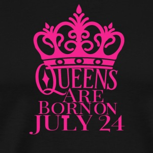 Queens Are Born On July 24 - Men's Premium T-Shirt