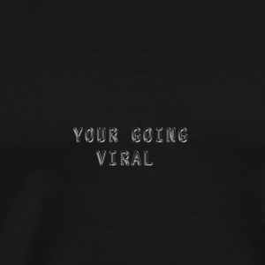 Going Viral - Men's Premium T-Shirt