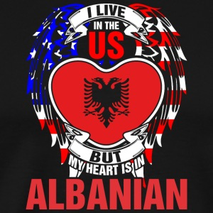 I Live In The Us But My Heart Is In Albanian - Men's Premium T-Shirt