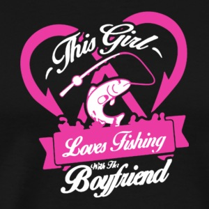 This Girl Loves Fishing With Her Boyfriend T Shirt - Men's Premium T-Shirt