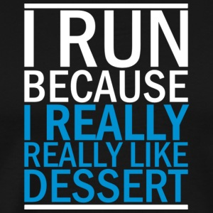 I Run Because I Really Really Like Dessert T Shirt - Men's Premium T-Shirt