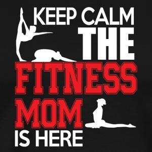 Keep Calm The Fitness Mom Is Here T Shirt - Men's Premium T-Shirt