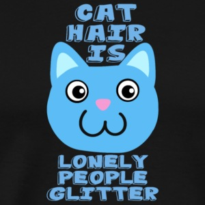 Cat Hair Is Lonely People Glitter T Shirt - Men's Premium T-Shirt