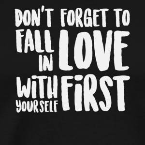 Don't forget to fall in love shirt - Men's Premium T-Shirt