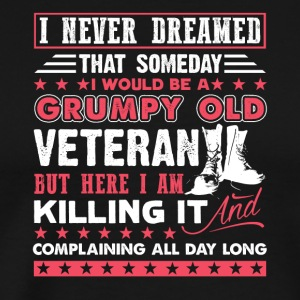 Veteran Tee Shirt - Grumpy Old Veteran - Men's Premium T-Shirt