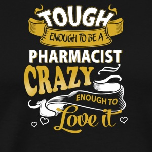 Touch enough to be a pharmacist - Men's Premium T-Shirt