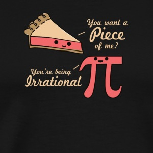 Want A Piece Of Me Pi Vs Pie - Men's Premium T-Shirt