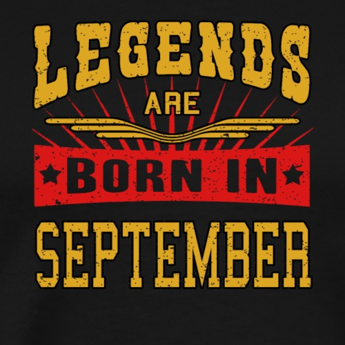 Legends are born in September funny gift shirt - Men's Premium T-Shirt