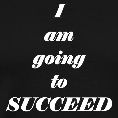 I`m going to succeed_white - Men's Premium T-Shirt