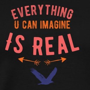 Everything is real - Men's Premium T-Shirt