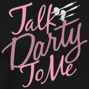 Talk Darty To Me - Men's Premium T-Shirt