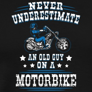 Never Underestimate an Old Guy on a Motorbike - Men's Premium T-Shirt