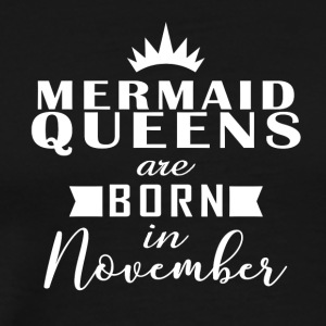 November Mermaid Queens - Men's Premium T-Shirt