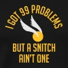 I Got 99 Problems But A Snitch Ain't One T-Shirt - Men's Premium T-Shirt