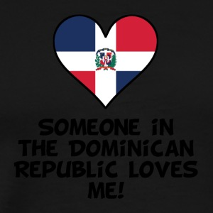 Someone In the Dominican Republic Loves Me - Men's Premium T-Shirt