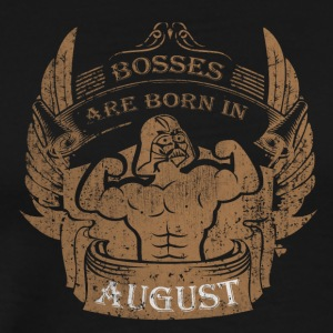 Bosses are born in August - Men's Premium T-Shirt