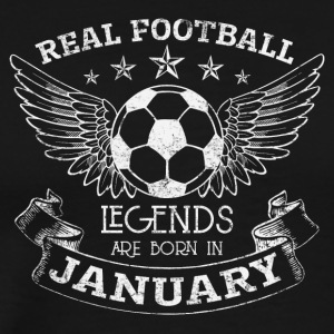 REAL FOOTBALL LEGENDS BORN IN JANUARY - Men's Premium T-Shirt