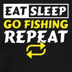 Eat Sleep Go Fishing Repeat - Men's Premium T-Shirt
