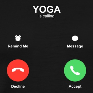 yoga calling Accept or Decline - Men's Premium T-Shirt