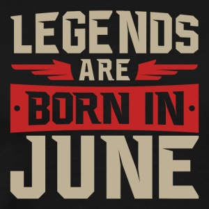 Legends Are Born in June - Men's Premium T-Shirt