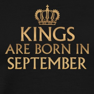 Kings are Born in September - Men's Premium T-Shirt