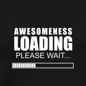 Awesomeness loading - Men's Premium T-Shirt