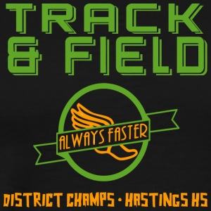 Track Field Always Faster District Champs Hastin - Men's Premium T-Shirt