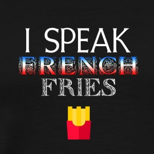 I speak French Fries - Men's Premium T-Shirt