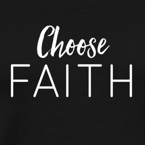 Choose Faith White - Men's Premium T-Shirt
