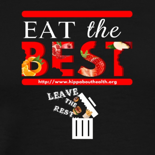 Eat the Best White - Men's Premium T-Shirt