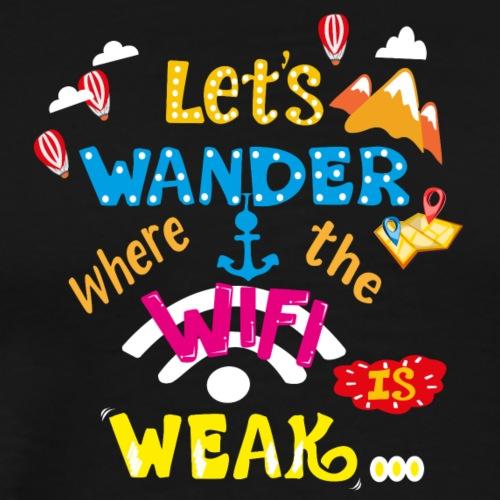 Let's Wander Where The WiFi Is Week Travel T-shirt - Men's Premium T-Shirt