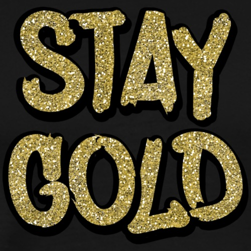 STAY GOLD - Men's Premium T-Shirt