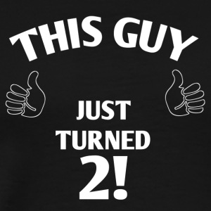 THIS GUY JUST TURNED 2! - Men's Premium T-Shirt