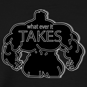 wat ever it takes - Men's Premium T-Shirt