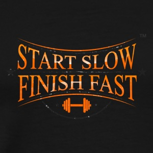 START SLOW FINISH FAST - Men's Premium T-Shirt