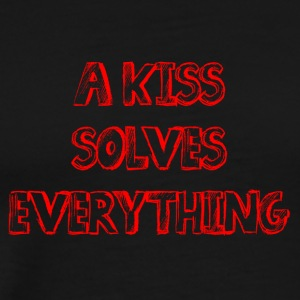 A Kiss Solves Everything - Men's Premium T-Shirt