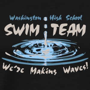 Washington High School Swim Team We re Making Wave - Men's Premium T-Shirt