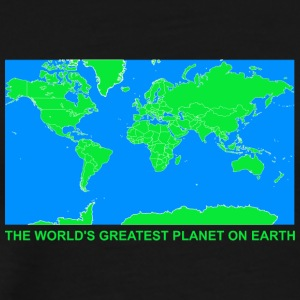 THE WORLDS GREATEST PLANET ON EARTH - Men's Premium T-Shirt