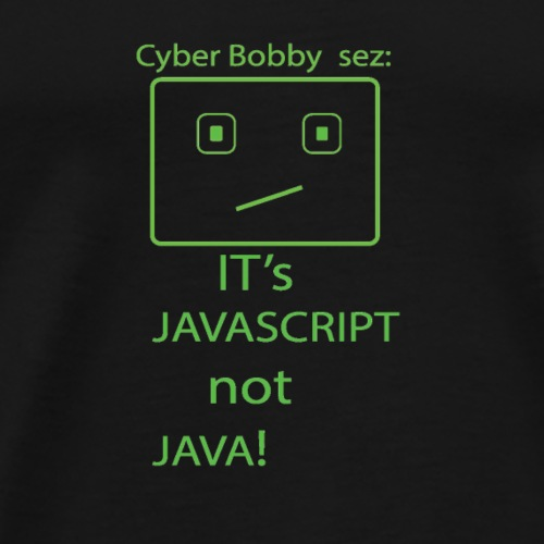 cyberbobbysezjavascript - Men's Premium T-Shirt