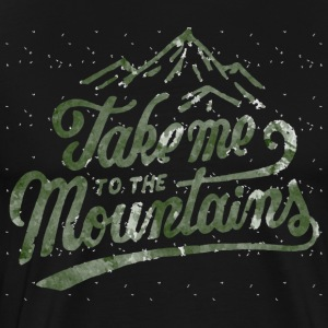 Take me to the mountains - Men's Premium T-Shirt