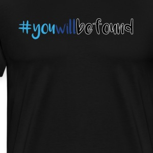 You will be found hastag - Men's Premium T-Shirt