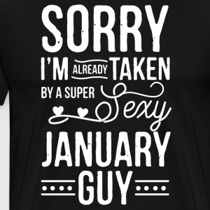 I'm already taken by a super sexy january guy - Men's Premium T-Shirt
