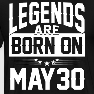 Legends are born on May 30 - Men's Premium T-Shirt