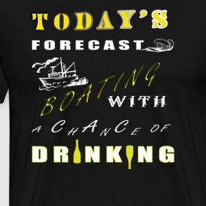 Today's Forecast Boating T Shirt - Men's Premium T-Shirt