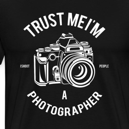 Trust Me, Im A Photographer. I shoot people. - Men's Premium T-Shirt