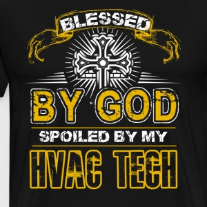 Blessed By God Spoiled By My HVAC Tech - Men's Premium T-Shirt
