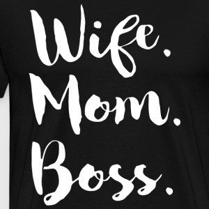 Wife Mom Boss T Shirt - Men's Premium T-Shirt