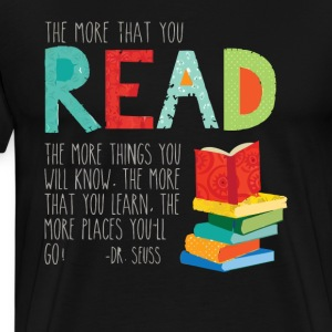 The more that you read - Men's Premium T-Shirt