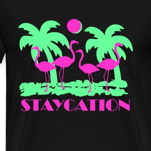 Staycation - Men's Premium T-Shirt